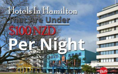 Hotels In Hamilton That Are Under $100 NZD Per Night