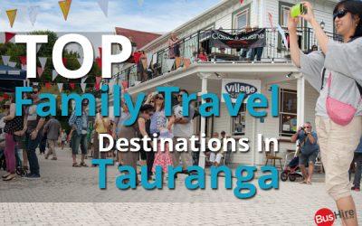 Top Family Travel Destinations In Tauranga