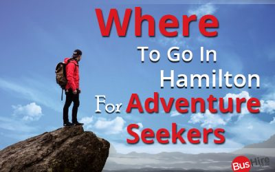Where To Go In Hamilton For Adventure Seekers