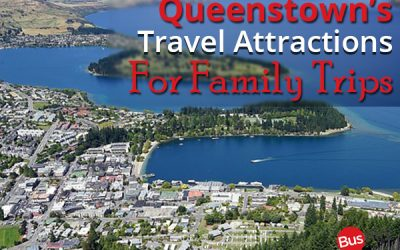 Queenstown's Travel Attractions For Family Trips