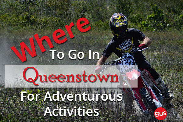 Where To Go In Queenstown For Adventurous Activities