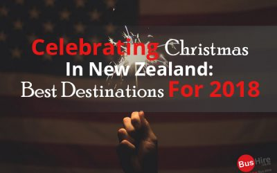 Celebrating Christmas In New Zealand: Best Destinations For 2018