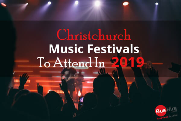 Christchurch Music Festivals To Attend In 2019