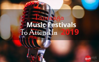 Tauranga Music Festivals To Attend In 2019
